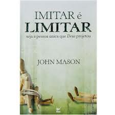 IMITAR E LIMITAR SEJA UMA PESSOA UNICA - JOHN MASON