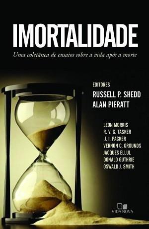 IMORTALIDADE UMA COLETANEA - RUSSELL P SHEDD