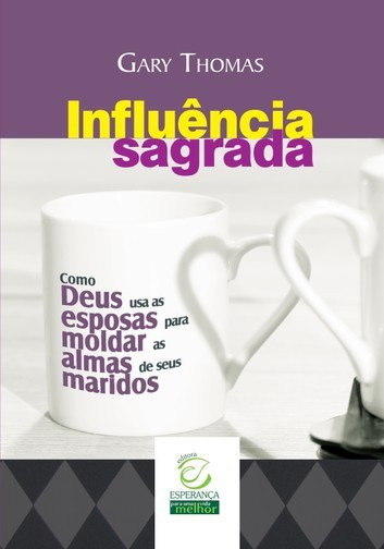 INFLUENCIA SAGRADA - GARY THOMAS