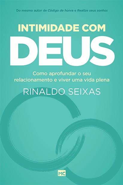 INTIMIDADE COM DEUS COMO APROFUNDAR - RINALDO SEIXAS
