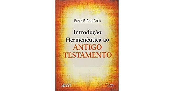 INTRODUCAO HERMENEUTICA AO AT - PABLO R ANDINACH