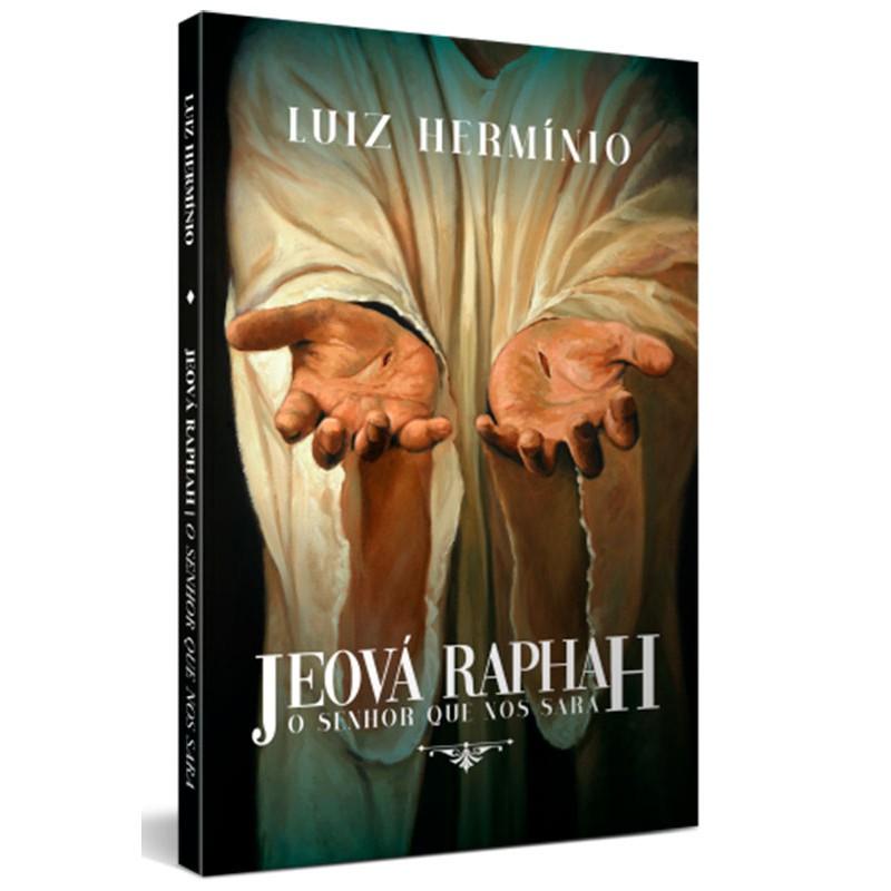 JEOVA RAPHAH O SENHOR TE SARA - LUIZ HERMINIO