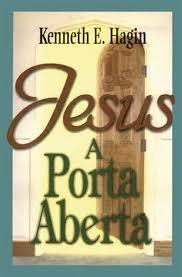 JESUS A PORTA ABERTA - KENNETH E HAGIN