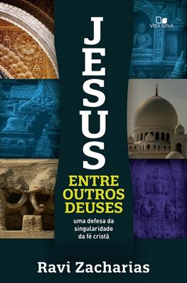 JESUS ENTRE OUTROS DEUSES -  RAVI ZACHARIAS