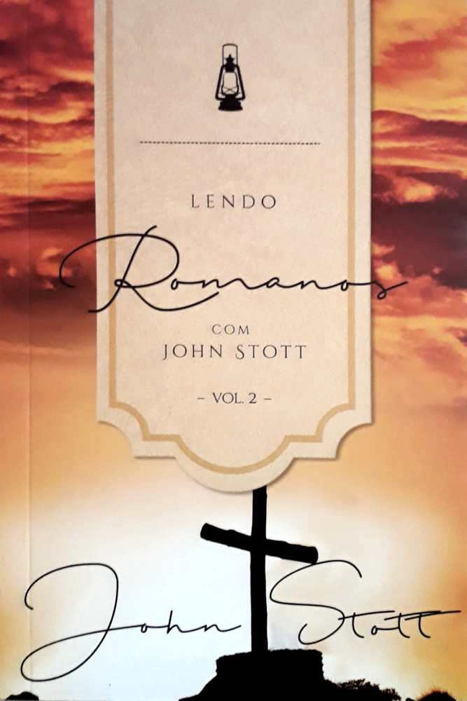 LENDO ROMANOS VOL 2 - JOHN STOTT