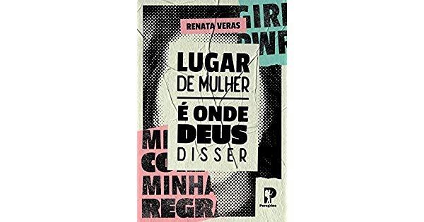 LUGAR DE MULHER E ONDE DEUS DISSER - RENATA VERAS