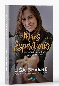 MAES ESPIRITUAIS - LISA BEVERE