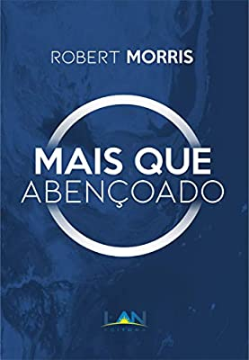 MAIS QUE ABENCOADO - ROBERT MORRIS