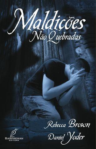 MALDICOES NAO QUEBRADAS - REBECCA BROWN