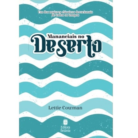 MANANCIAIS NO DESERTO AZUL - LETTIE COWMAN