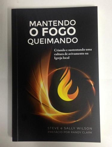 MANTENDO O FOGO QUEIMANDO - STEVE E SALLY WILSON