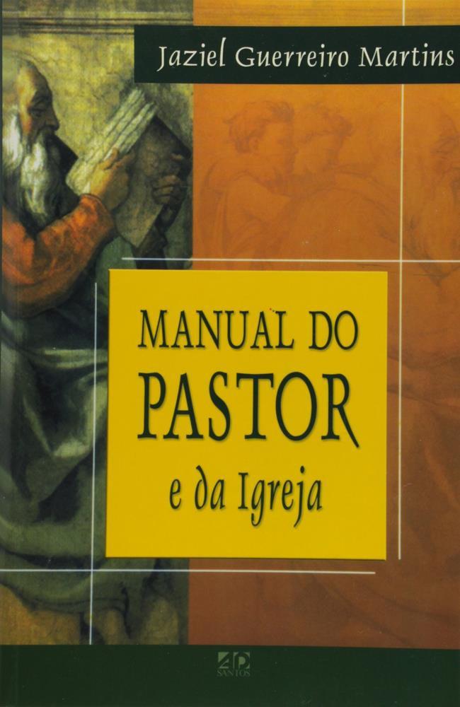 MANUAL DO PASTOR E DA IGREJA - JAZIEL GUERREIRO
