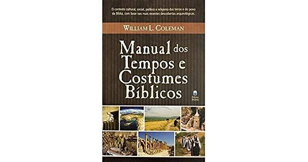 MANUAL DOS TEMPOS E COSTUMES - WILLIAM L COLEMAN