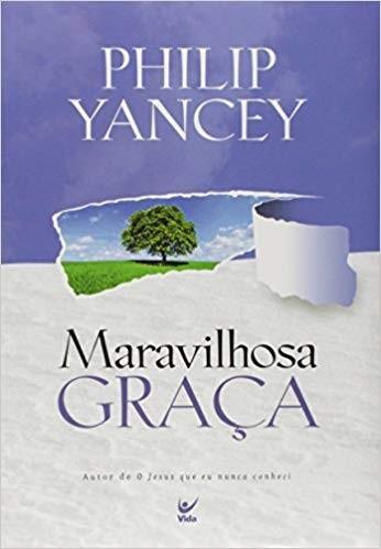MARAVILHOSA GRACA - PHILIP YANCEY
