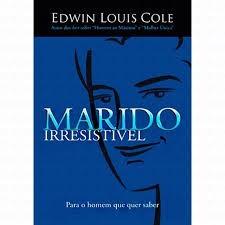 MARIDO IRRESISTIVEL - EDWIN LOUIS COLE