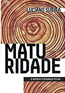 MATURIDADE O ACESSO A HERANCA PLENA - LUCIANO SUBIRA