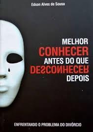 MELHOR CONHECER ANTES DO QUE DESCONHECER DEPOIS - EDSON ALVES DE SOUSA