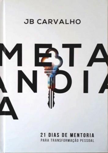METANOIA 21 DIAS DE MENTORIA PARA TRANSFORMACAO - JB CARVALHO