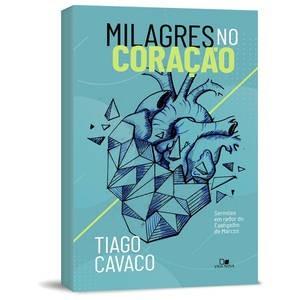 MILAGRES NO CORACAO - TIAGO CAVACO