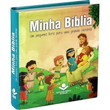 MINHA BIBLIA UM PEQUENO LIVRO PARA UMA GRANDE HISTORIA
