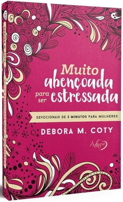 MUITO ABENCOADA PARA SER ESTRESSADA - DEBORA M COTY