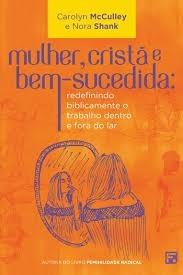 MULHER CRISTA E BEM SUCEDIDA - CAROLYN MCCULLEY