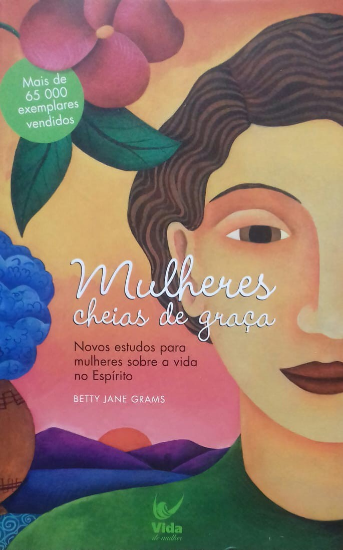 MULHERES CHEIAS DE GRACA - BETTY JANE GRAMS