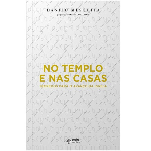 NO TEMPLO E NAS CASAS - DANILO MESQUITA