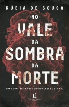 NO VALE DA SOMBRA DA MORTE - RUBIA DE SOUSA
