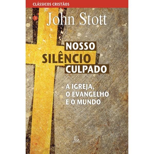 NOSSO SILENCIO CULPADO - JOHN STOTT
