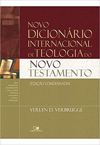NOVO DICIONARIO INTERNACIONAL DE TEOLOGIA DO NT - VERLYN VERBRUGGE