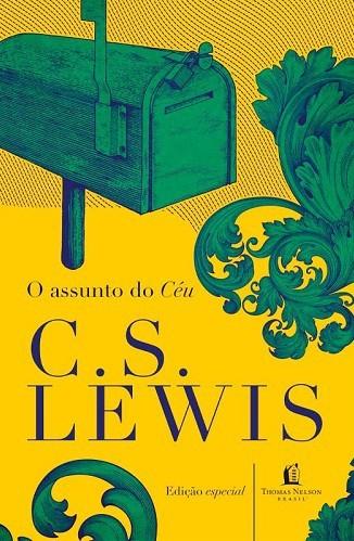 O ASSUNTO DO CEU - C S LEWIS