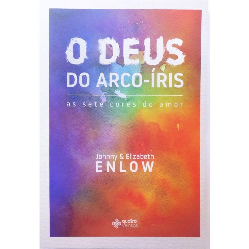 O DEUS DO ARCO IRIS - JOHNNY E ELIZABETH ENLOW