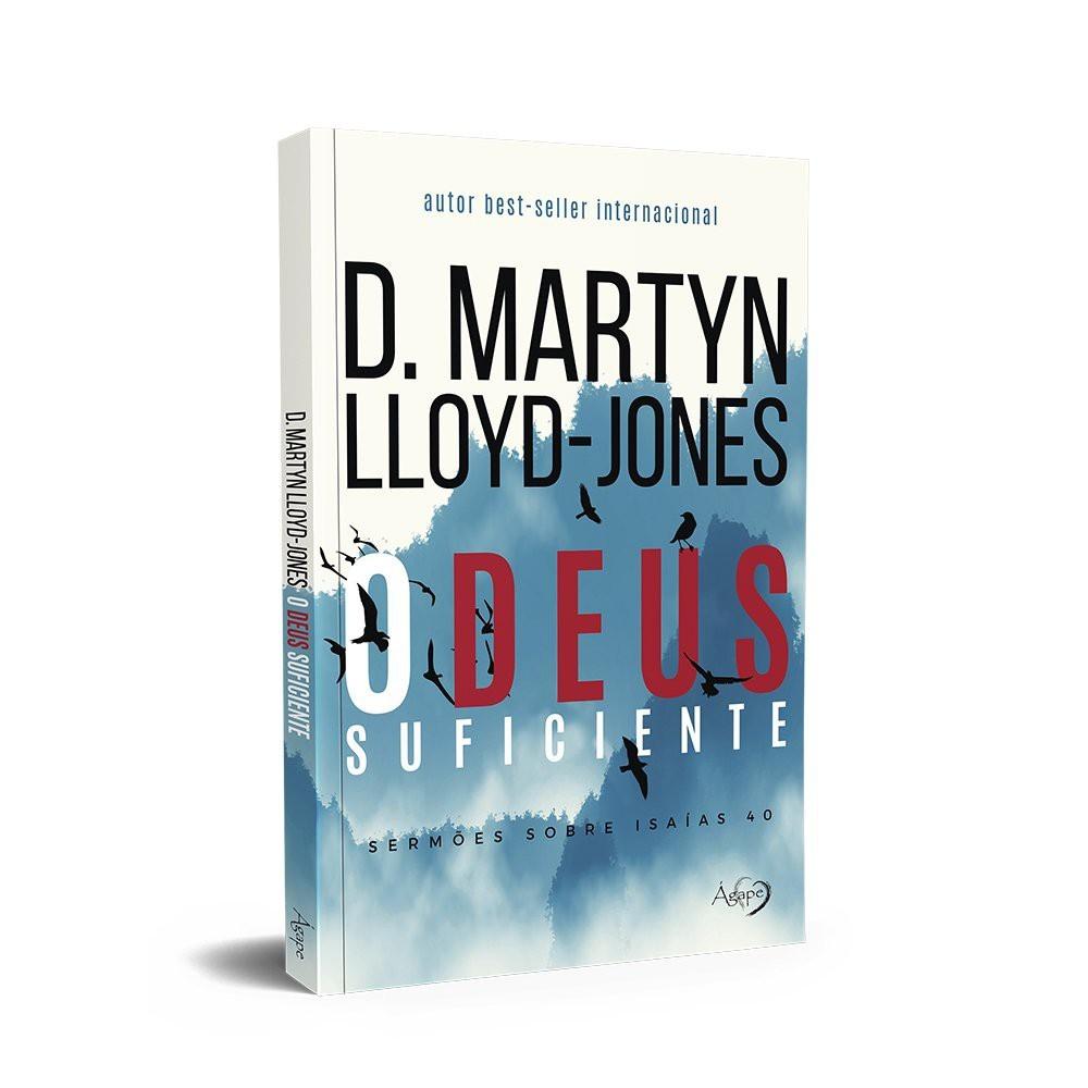 O DEUS SUFICIENTE - D MARTYN LLOYD JONES