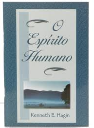 O ESPIRITO HUMANO - KENNETH E HAGIN