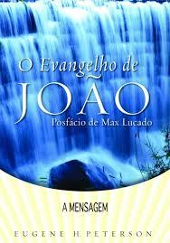 O EVANGELHO DE JOAO A MENSAGEM - EUGENE H PETERSON