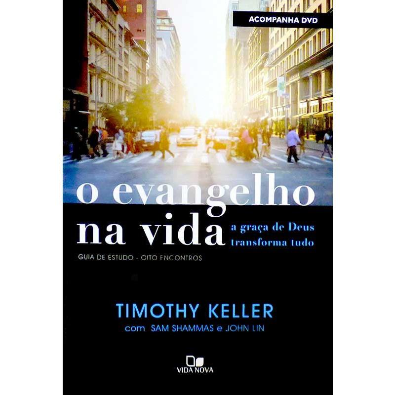O EVANGELHO NA VIDA A GRACA DE DEUS - TIMOTHY KELLER