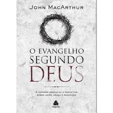 O EVANGELHO SEGUNDO DEUS - JOHN MACARTHUR