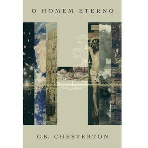 O HOMEM ETERNO - G K CHESTERTON