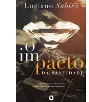 O IMPACTO DA SANTIDADE - LUCIANO SUBIRA