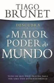 O MAIOR PODER DO MUNDO - TIAGO BRUNET