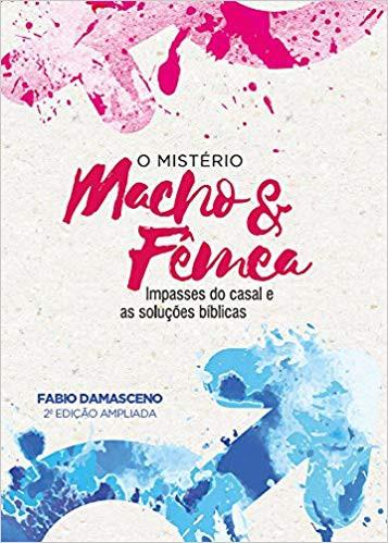 O MISTERIO MACHO E FEMEA - FABIO DAMASCENO
