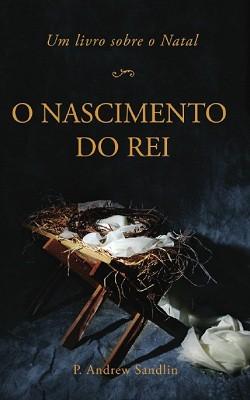 O NASCIMENTO DO REI - P ANDREW SANDLIN