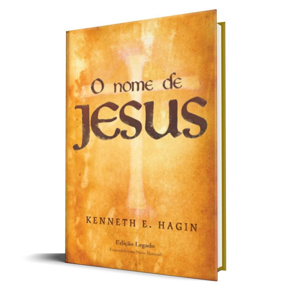 O NOME DE JESUS ED LEGADO - KENNETH E HAGIN