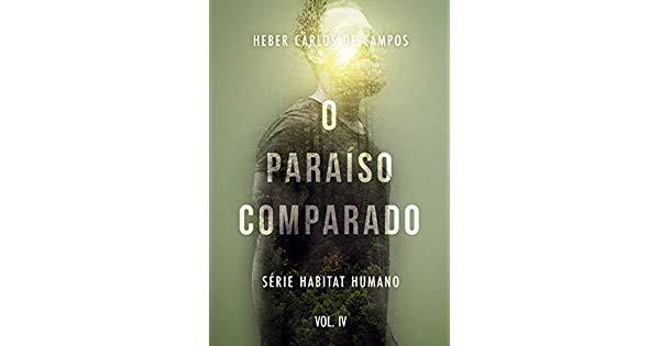 O PARAISO COMPARADO - HEBER CARLOS DE CAMPOS