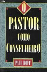 O PASTOR COMO CONSELHEIRO - PAUL HOFF