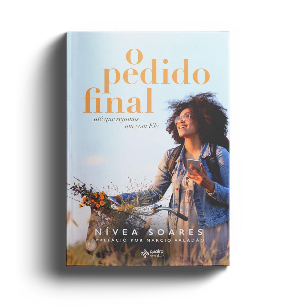 O PEDIDO FINAL - NIVEA SOARES