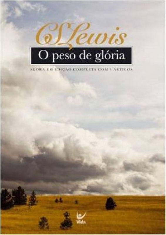 O PESO DE GLORIA - C S LEWIS