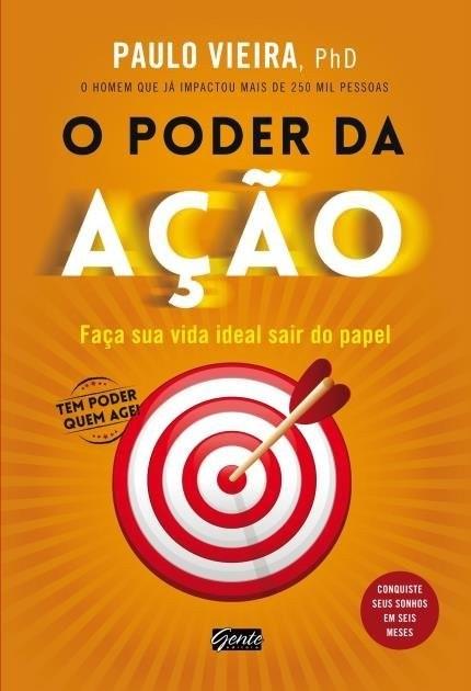O PODER DA ACAO - PAULO VIEIRA