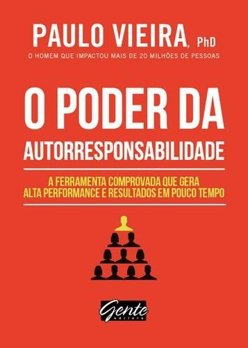O PODER DA AUTORRESPONSABILIDADE - PAULO VIEIRA